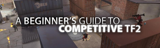 A Beginner's Guide to Competitive TF2