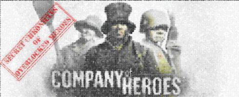 Company of Heroes - Company of Heroes. Секретные хроники забытых героев