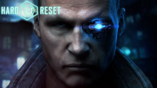 Hard Reset - Анонсирован Hard Reset!
