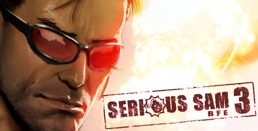 Serious Sam 3: BFE - Serious Sam 3:BFE вышел. Get Serious!