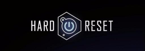 """Hard Reset - Обзор Hard Reset """"Коротко о главном"""""""