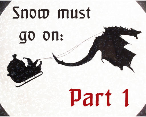 Snow must go on! (part 1)