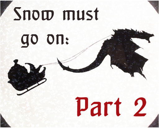Snow must go on! (part 2)