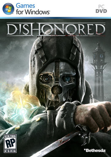 Dishonored - Дата выхода Dishonored