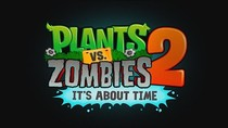 Встречаем Plants vs. Zombies 2: It's About Time!