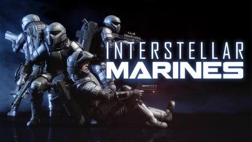 Interstellar Marines - Ранний доступ в Steam!