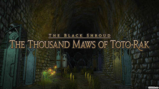 Final Fantasy XIV - Видео прохождения данжа The Thousand Maws of Toto-Rak