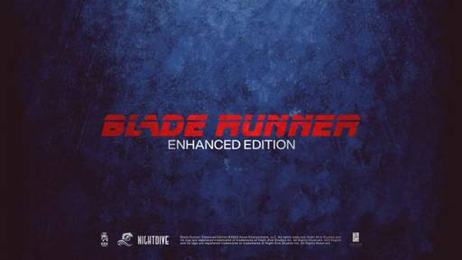 Blade Runner - Blade Runner: Enhanced Edition ― возвращение классики